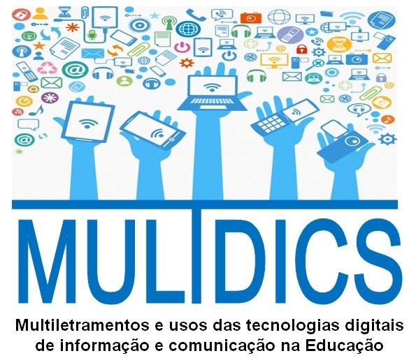 Grupo de Pesquisa MULTDICS                                      Multiletramentos e usos das TDIC na Educação